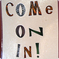 Sign reading: Come on in